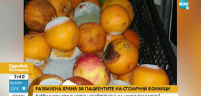 СЛЕД РАЗСЛЕДВАНЕ НА NOVA: Затварят кухнята на фирмата, доставяла развалена храна на пациенти в болници